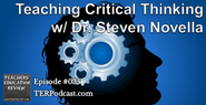 TER #035 - Teaching Critical Thinking with Dr. Steven Novella - 16 Nov 2014