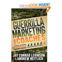 Guerrilla Marketing for Coaches: Six Steps to Building Your Million-Dollar Coaching Practice: Jay Conrad Levinson, An...