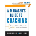 A Manager's Guide to Coaching: Simple and Effective Ways to Get the Best From Your Employees: Anne Loehr, Brian Emers...