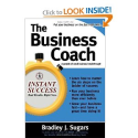 The Business Coach (Instant Success) (Instant Success Series): Bradley Sugars, Brad Sugars: 9780071466721: Amazon.com...