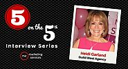 5 on the 5th Interview: Heidi Garland - ME Marketing Services, LLC