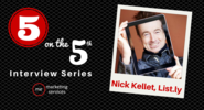 5 on the 5th Interview: Nick Kellet - ME Marketing Services, LLC