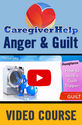 Caregiver Help: Anger and Guilt