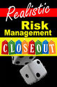 Realistic Risk Management