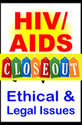 HIV/AIDS: Ethical and Legal Issues