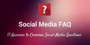 Social Media FAQ: 10 Top Questions From Marketers