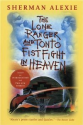 The Lone Ranger and Tonto Fistfight in Heaven: Sherman Alexie