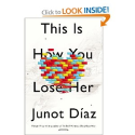 This Is How You Lose Her: Junot Diaz