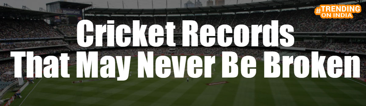 Headline for Cricket Records That May Never Be Broken