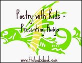 Poetry with Kids - Presenting Haiga