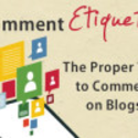 Comment Etiquette: How to Properly Comment on Blogs |