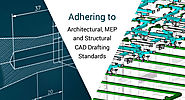 Adhering to Architectural, MEP and Structural CAD Drafting Standards