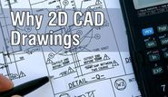 Why 2D CAD Drawings Still Matter?