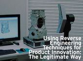 Using Reverse Engineering Techniques for Product Innovation: The Legitimate Way