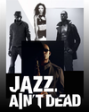 Jazz Ain't Dead Official Website -New York City