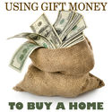 Guidelines for Home Buyers to Use Gift Money for Down Payments