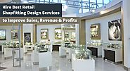 Hire Best Retail Shopfitting Design Services to Improve Sales, Revenue & Profits