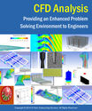 CFD Analysis - Providing an Enhanced Problem Solving Environment to Engineers