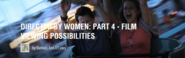 DIRECTED BY WOMEN: PART 4 - FILM VIEWING POSSIBILITIES - Movie List