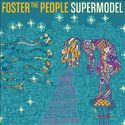 Supermodel - Foster the People | Songs, Reviews, Credits, Awards | AllMusic