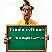 Condo vs Home: Pro's and Con's of Each
