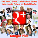 "The ""Who's Who"" of the Real Estate Industry to Follow on Social Media - Google Plus"
