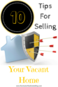 10 Tips for Selling Your Vacant Home
