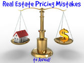 Real Estate Pricing Mistakes that Seller's Need to Avoid