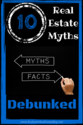 Top 10 Real Estate Myths Debunked