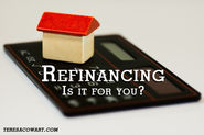 Refinancing - Is It Right For You