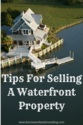 Tips For Selling A Waterfront Property