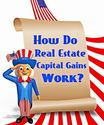 Real Estate Capital Gains and Your Home Sale