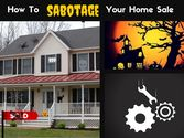 How NOT to Sabotage Your Home Sale