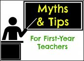 Myths & Tips for First-Year Teachers