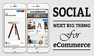 Social - Next Big Thing for eCommerce