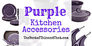 Best Purple Kitchen Accessories and Decor Items - Canisters, Small Appliances, Dishes, Towels, Racks and More