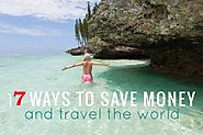 Traveling the World On A Dime....7 Ways To Save Big Money