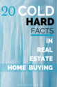 20 Cold, Hard Facts in Real Estate Home Buying