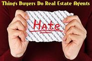 Things Buyers Do That Real Estate Agents Hate