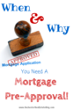 When and Why Should I Get Pre-Approved For A Mortgage?