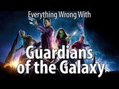 Everything Wrong With Guardians Of The Galaxy