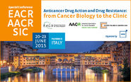 EACR-AACR-SIC Special Conference: from Cancer Biology to the Clinic