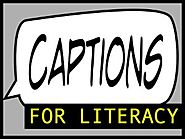 Captions for Literacy - Where