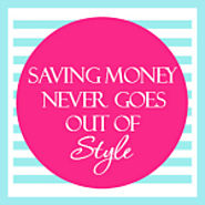Saving Money Never Goes Out of Style