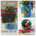 Dr. Seuss Teacher Gift Mason Jar