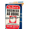 The End of Business As Usual: Rewire the Way You Work to Succeed in the Consumer Revolution: Amazon.co.uk: Brian Soli...