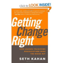 Getting Change Right: How Leaders Transform Organizations from the Inside Out: Amazon.co.uk: Bill George, Seth Kahan:...