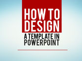 How to Design PowerPoint Presentation Templates
