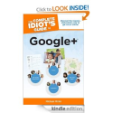 The Complete Idiot's Guide to Google +: Michael Miller: Amazon.com: Kindle Store