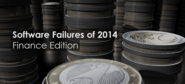 Software Failures of 2014: Finance Edition